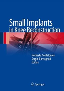 Abbildung von Confalonieri / Romagnoli | Small Implants in Knee Reconstruction | 2012