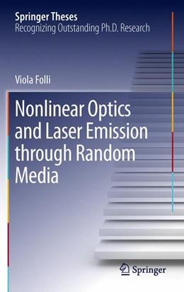 Abbildung von Folli | Nonlinear Optics and Laser Emission through Random Media | 2012