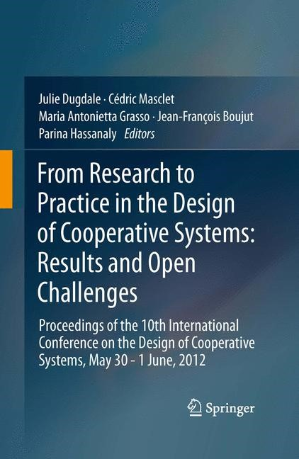 Abbildung von Dugdale / Masclet / Grasso / Boujut / Hassanaly | From Research to Practice in the Design of Cooperative Systems: Results and Open Challenges | 2012