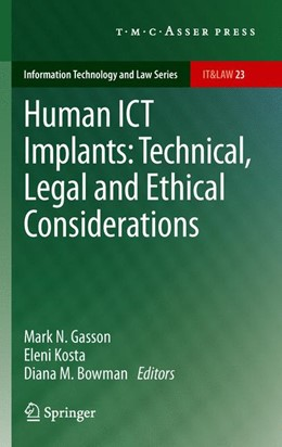 Abbildung von Gasson / Kosta / Bowman | Human ICT Implants: Technical, Legal and Ethical Considerations | 2012 | 23