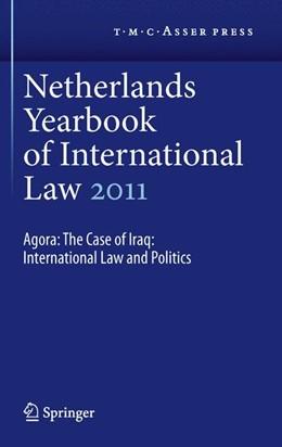Abbildung von Dekker / Hey (Hrsg.)   Netherlands Yearbook of International Law 2011   42. Jahrgang   2012   Agora: The Case of Iraq: Inter...   42