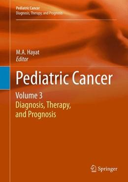 Abbildung von Hayat | Pediatric Cancer, Volume 3 | 2012 | Diagnosis, Therapy, and Progno... | 3