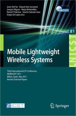 Abbildung von Del Ser / Jorswieck / Miguez / Matinmikko / Palomar / Sanz / Gil-Lopez | Mobile Lightweight Wireless Systems | 2012 | Third International ICST Confe... | 81