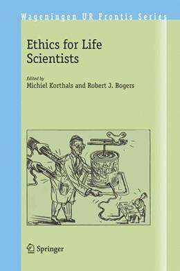 Abbildung von Korthals / Bogers   Ethics for Life Scientists   2005   5