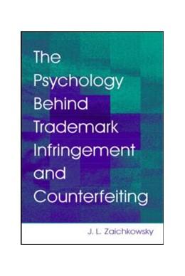 Abbildung von Zaichkowsky | The Psychology Behind Trademark Infringement and Counterfeiting | 2006