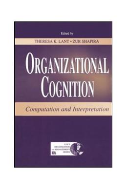 Abbildung von Lant / Shapira | Organizational Cognition | 2000 | Computation and Interpretation