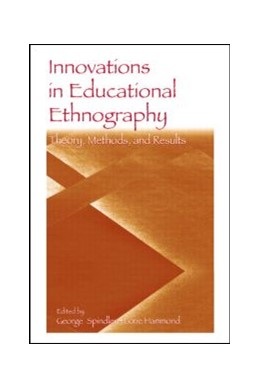 Abbildung von Spindler / Hammond | Innovations in Educational Ethnography | 2006 | Theories, Methods, and Results