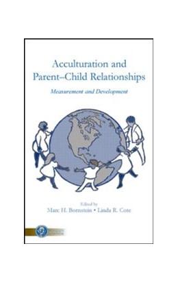 Abbildung von Bornstein / Cote | Acculturation and Parent-Child Relationships | 2006 | Measurement and Development