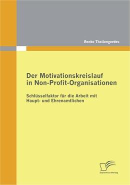 Abbildung von Theilengerdes | Der Motivationskreislauf in Non-Profit-Organisationen: Schlüsselfaktor für die Arbeit mit Haupt- und Ehrenamtlichen | 2012