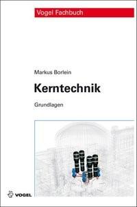 Kerntechnik | Borlein, 2011 | Buch (Cover)