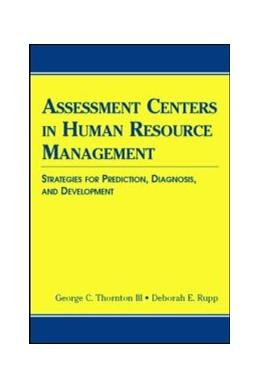 Abbildung von Thornton III / Rupp | Assessment Centers in Human Resource Management | 2006 | Strategies for Prediction, Dia...