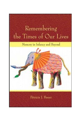 Abbildung von Bauer | Remembering the Times of Our Lives | 2006 | Memory in Infancy and Beyond