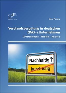 Abbildung von Perenz   Vorstandsvergütung in deutschen (DAX-) Unternehmen   2012   Anforderungen - Modelle - Anal...