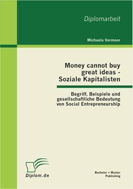 Abbildung von Vormoor | Money cannot buy great ideas - Soziale Kapitalisten | 2012 | Begriff, Beispiele und gesells...