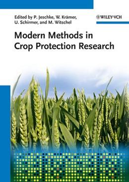 Abbildung von Jeschke / Krämer / Schirmer / Witschel | Modern Methods in Crop Protection Research | 2012