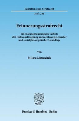 Abbildung von Matuschek | Erinnerungsstrafrecht | 1. Auflage 2012 | 2012 | Eine Neubegründung des Verbots... | 231
