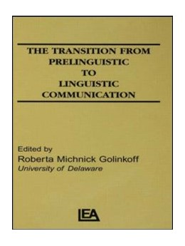 Abbildung von Golinkoff   The Transition From Prelinguistic To Linguistic Communication   1983