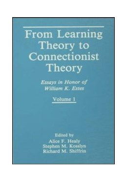 Abbildung von Healy / Kosslyn / Shiffrin | From Learning Theory to Connectionist Theory | 1992