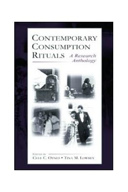 Abbildung von Otnes / Lowrey | Contemporary Consumption Rituals | 2003 | A Research Anthology