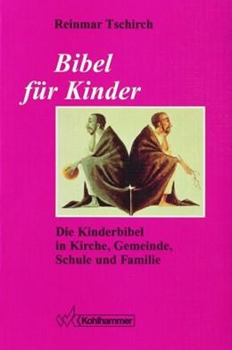 Abbildung von Tschirch | Bibel für Kinder | 1995 | Die Kinderbibel in Kirche, Gem...