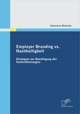 Abbildung von Wünsche   Employer Branding vs. Nachhaltigkeit   2012   Strategien zur Bewältigung des...