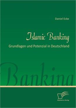 Abbildung von Ecke | Islamic Banking | 2012 | Grundlagen und Potenzial in De...