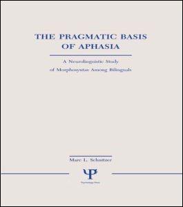 Abbildung von Schnitzer | The Pragmatic Basis of Aphasia | 1989
