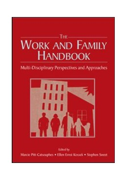 Abbildung von Pitt-Catsouphes / Kossek / Sweet | The Work and Family Handbook | 2006 | Multi-Disciplinary Perspective...