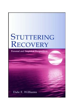 Abbildung von Williams | Stuttering Recovery | 2006 | Personal and Empirical Perspec...