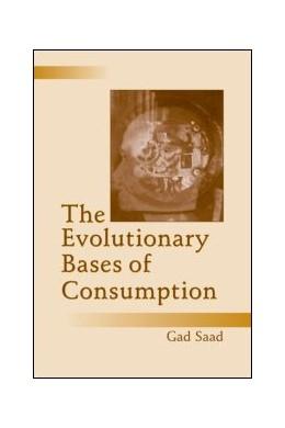 Abbildung von Saad   The Evolutionary Bases of Consumption   2007