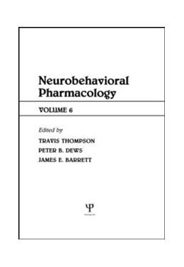 Abbildung von Thompson / Dews / Barrett | Advances in Behavioral Pharmacology | 1987 | Volume 6: Neurobehavioral Phar...