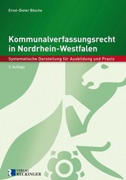 Abbildung von Bösche | Kommunalverfassungsrecht in Nordrhein-Westfalen | 3., inkl. jBook (Onlineausgabe) | 2013 | Systematische Darstellung für ...