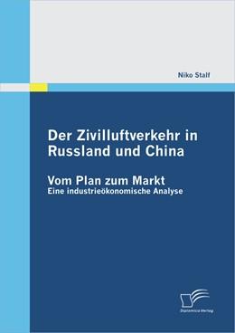 Abbildung von Stalf | Der Zivilluftverkehr in Russland und China: Vom Plan zum Markt | 2012 | Eine industrieökonomische Anal...