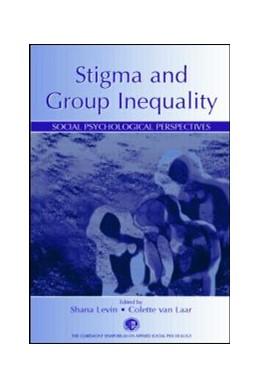 Abbildung von Levin / Van Laar | Stigma and Group Inequality | 2005 | Social Psychological Perspecti...