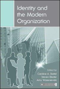 Abbildung von Bartel / Blader / Wrzesniewski   Identity and the Modern Organization   2007