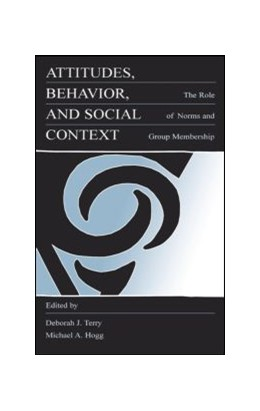 Abbildung von Terry / Hogg   Attitudes, Behavior, and Social Context   1999   The Role of Norms and Group Me...