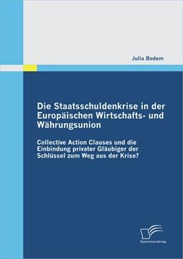 Abbildung von Bodem   Die Staatsschuldenkrise in der Europäischen Wirtschafts- und Währungsunion   2012   Collective Action Clauses und ...