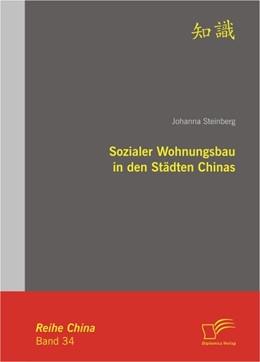 Abbildung von Steinberg | Sozialer Wohnungsbau in den Städten Chinas | 2012