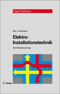 Elektro-Installationstechnik   Boy / Dunkhase, 2011   Buch (Cover)