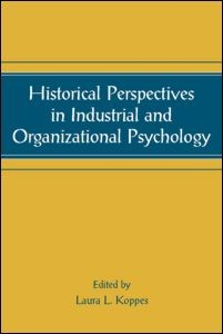 Abbildung von Koppes | Historical Perspectives in Industrial and Organizational Psychology | 2006