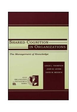 Abbildung von Levine / Thompson / Messick | Shared Cognition in Organizations | 1999 | The Management of Knowledge