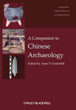 Abbildung von Underhill | A Companion to Chinese Archaeology | 2013
