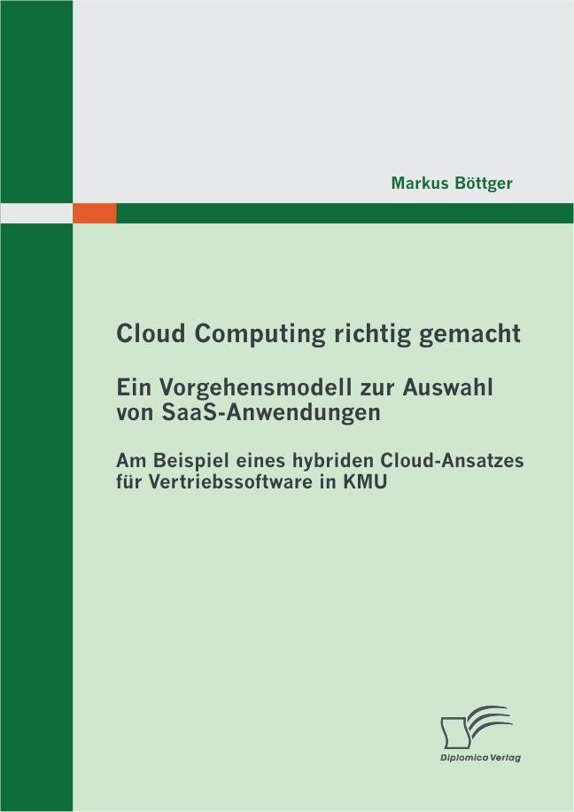 Abbildung von Böttger | Cloud Computing richtig gemacht: Ein Vorgehensmodell zur Auswahl von SaaS-Anwendungen | 2012