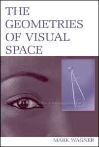 Abbildung von Wagner | The Geometries of Visual Space | 2006