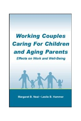 Abbildung von Neal / Hammer   Working Couples Caring for Children and Aging Parents   2006   Effects on Work and Well-Being