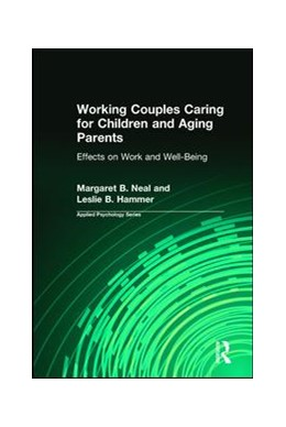 Abbildung von Neal / Hammer | Working Couples Caring for Children and Aging Parents | 2006