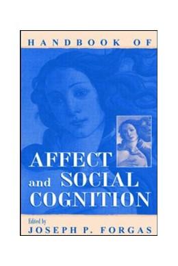 Abbildung von Forgas | Handbook of Affect and Social Cognition | 2001