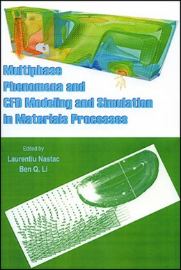 Abbildung von Nastac / Li | Multiphase Phenomena and CFD Modeling and Simulation in Materials Processes | 2010