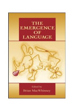 Abbildung von MacWhinney | The Emergence of Language | 1999