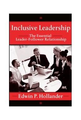 Abbildung von Hollander | Inclusive Leadership | 2008 | The Essential Leader-Follower ...